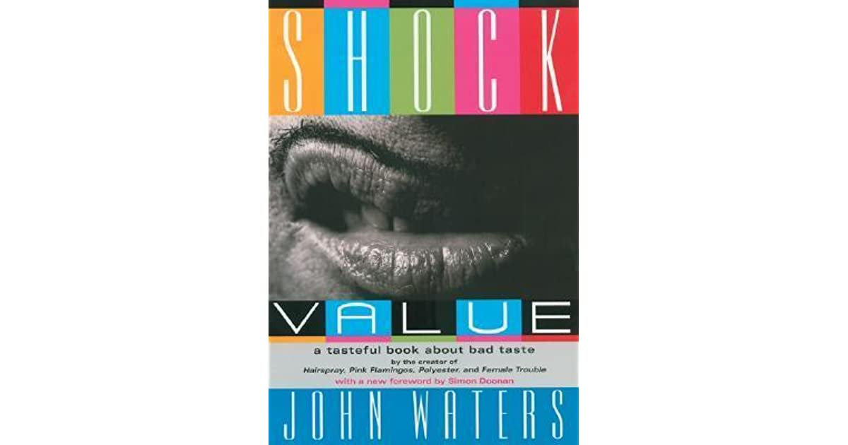 Shock value a tasteful book about bad taste by john waters fandeluxe Image collections