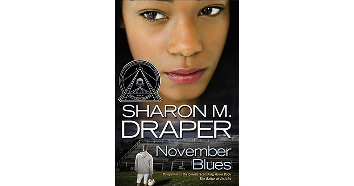 november blues November blues sharon m draper the title of my book is called november blues, and the author is sharon m draper in the book november blues the main characters are all kids and they're names are november nelson.