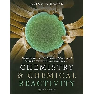 student solutions manual for chemistry and chemical reactivity 8th rh goodreads com Activity Series Chemistry Examples of Reactivity in Chemistry