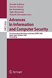Advances in Information and Computer Security: First International Workshop on Security, IWSEC 2006, Kyoto, Japan, October 23-24, 2006, Proceedings