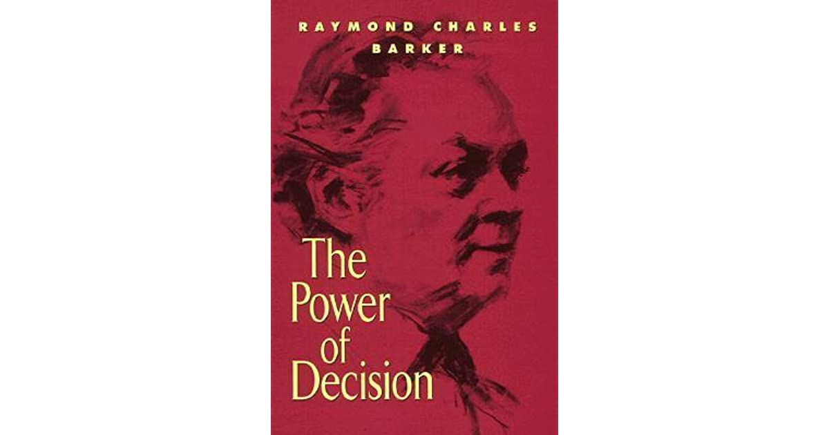 the power of decision barker raymond charles