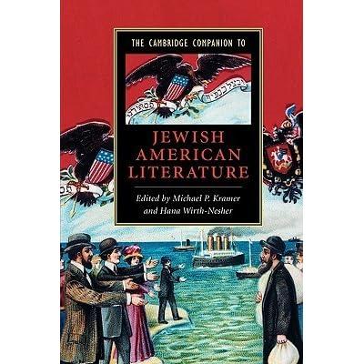 The Cambridge Companion to Jewish American Literature (Cambridge Companions to Literature)