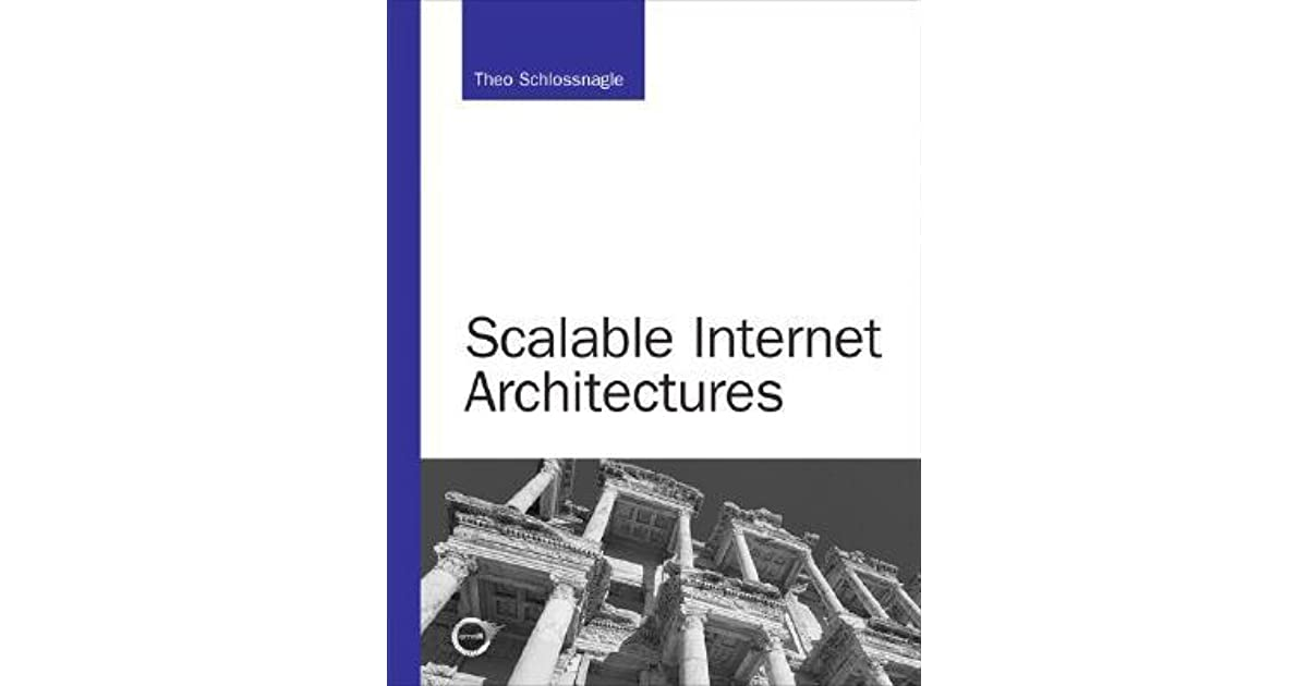 Scalable Internet Architectures Theo Schlossnagle Pdf