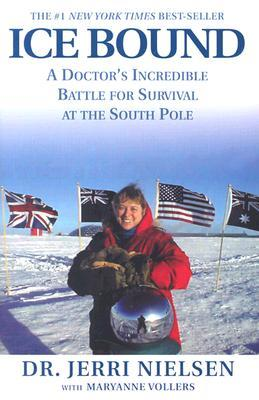 Ice Bound: A Doctor's Incredible Battle for Survival at the  South Pole