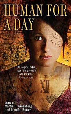 Human for a Day by Martin Harry Greenberg