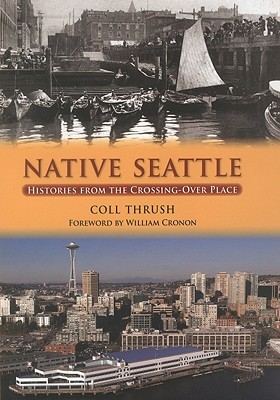 Native Seattle by Coll Thrush