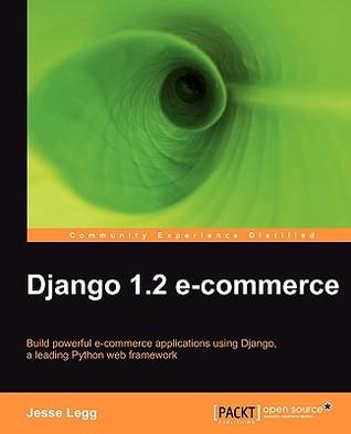 Django 1.2 E Commerce by Jesse Legg