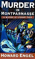 Murder in Montparnasse: A Mystery of Literary Paris