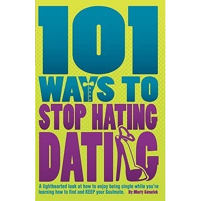 101 Ways To Stop Hating Dating