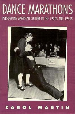 Dance Marathons: Performing American Culture in the 1920s