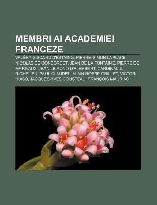 Membri AI Academiei Franceze: Valery Giscard D'Estaing, Pierre-Simon Laplace, Nicolas de Condorcet, Jean de La Fontaine, Pierre de Marivaux