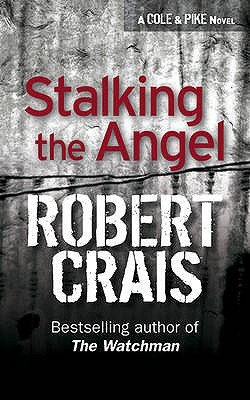 Stalking the Angel (Elvis Cole, Book 2)