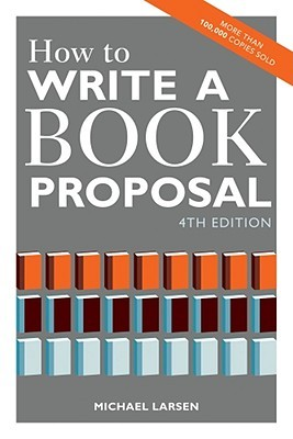 How To Write A Book Proposal Michael Larsen Download