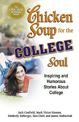Chicken Soup for the College Soul: Inspiring and Humorous