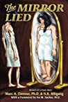 The Mirror Lied: One Woman's 25-Year Struggle with Bulimia, Anorexia, Diet Pill Addiction, Laxative Abuse and Cutting.
