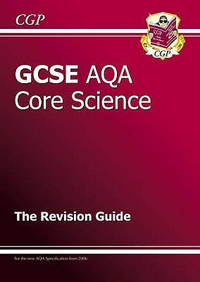Core Science: GCSE AQA: The Revision Guide