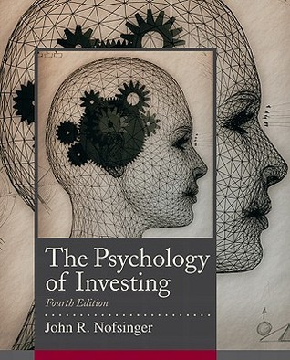 The Psychology of Investing (Prentice Hall Series in Finance)