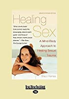 Healing Sex: A MindBody Approach to Healing Sexual Trauma