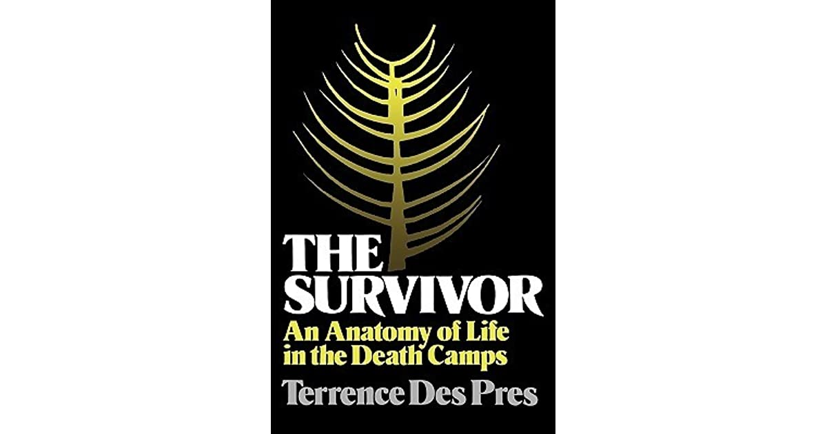 The Survivor An Anatomy Of Life In The Death Camps By Terrence Des Pres