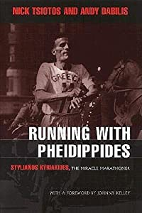 Running with Pheidippides: Stylianos Kyriakides, the Miracle Marathoner