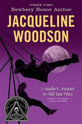 I Hadn't Meant to Tell You This by Jacqueline Woodson