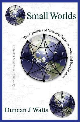 Small Worlds: The Dynamics of Networks Between Order and Randomness