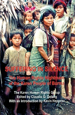 Suffering in Silence: The Human Rights Nightmare of the Karen People of Burma