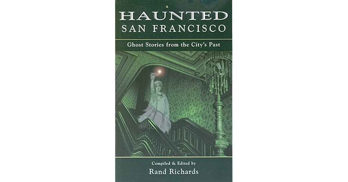 PDF Haunted San Francisco: Ghost Stories from the Citys Past