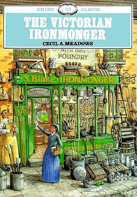 The Victorian Ironmonger by Cecil A. Meadows
