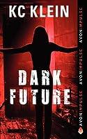 Dark Future (The Dark Future, #3)