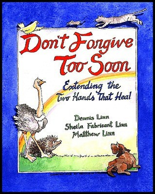 Don't Forgive Too Soon: Extending the Two Hands That Heal