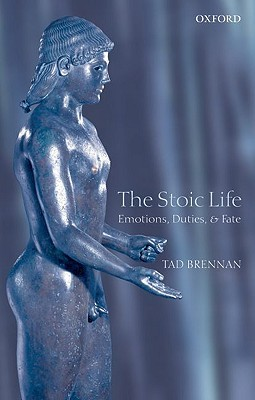 The Stoic Life by Tad Brennan
