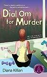 Dial Om for Murder by Diana Killian