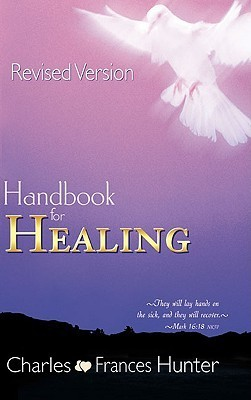 Handbook For Healing - Charles Hunter