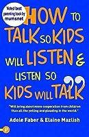 How to talk so kids will listen listen so kids will talk by how to talk so your kids will listen listen so kids will talk adele fandeluxe Document