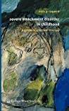 Severe Attachment Disorder in Childhood: A Guide to Practical Therapy