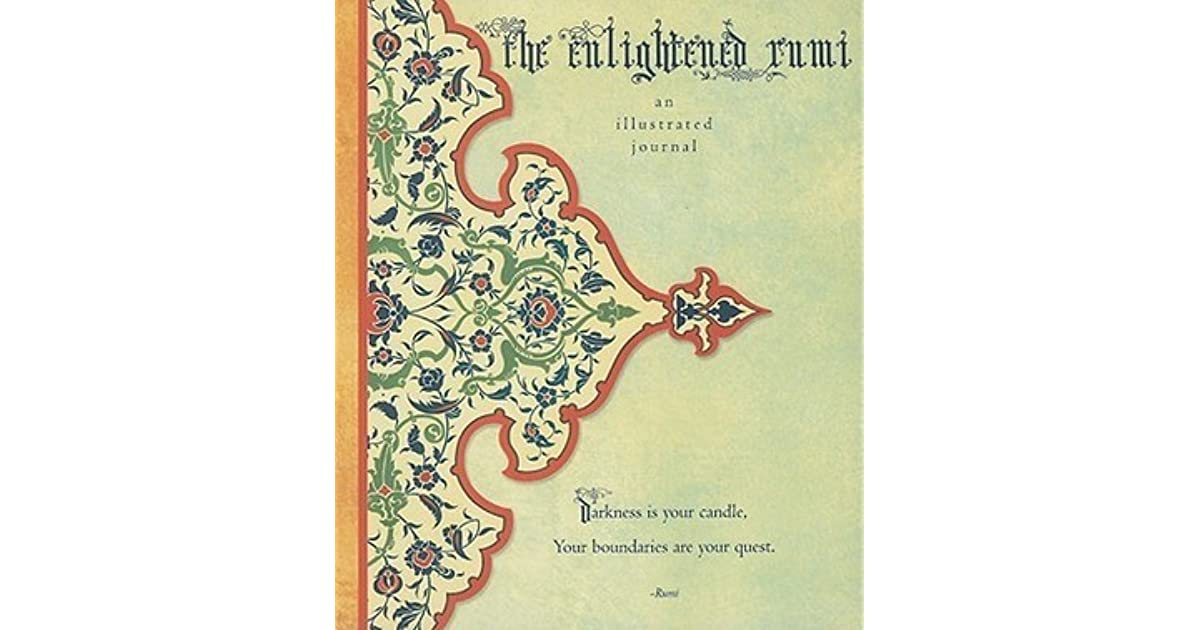 The Enlightened Rumi An Illustrated Journal By Rumi