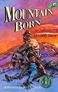 Mountain Born (Mountain Born, #1)