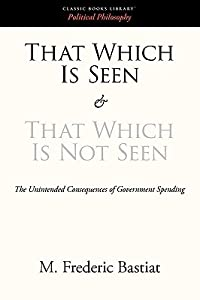 That Which Is Seen and That Which Is Not Seen