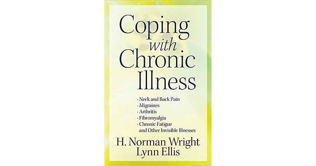 coping with chronic illness Coping with chronic illness is the perfect resource for those who struggle as well as for their families and friends, lay counselors, medical professionals, and pastors author bio h norman wright is a well-respected christian counselor who has helped thousands of people improve their relationships and deal with grief, tragedy, and other concerns.