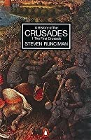 A History of the Crusades, Vol. 1: The First Crusade and the Foundation of the Kingdom of Jerusalem
