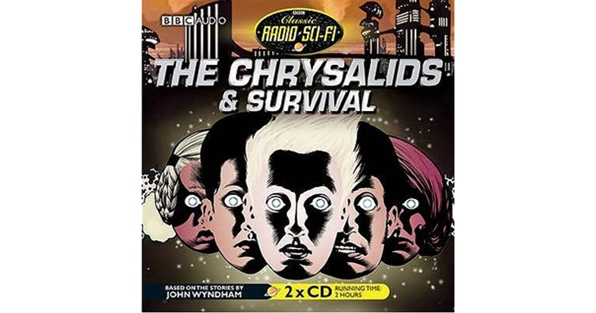 the chrysalids what is a The chrysalids study guide contains a biography of john wyndham, literature essays, a complete e-text, quiz questions, major themes, characters, and a.