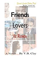 Friends, Lovers, and Roses
