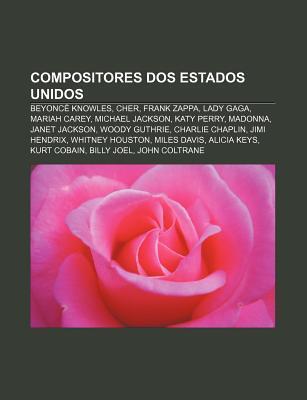 Compositores DOS Estados Unidos: Beyonce Knowles, Cher, Frank Zappa, Lady Gaga, Mariah Carey, Michael Jackson, Katy Perry, Madonna