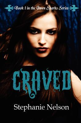 Craved (Gwen Sparks, #1) by Stephanie Nelson