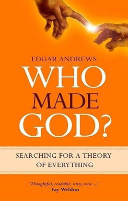 Who Made God?: Searching for a Theory of Everything