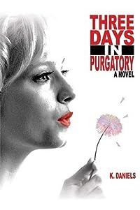 Three Days in Purgatory
