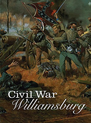 Civil War Williamsburg by Carson O. Hudson Jr.