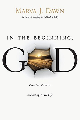 In the Beginning, God: Creation, Culture, and the Spiritual Life