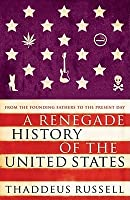 A Renegade History of the United States. Thaddeus Russell